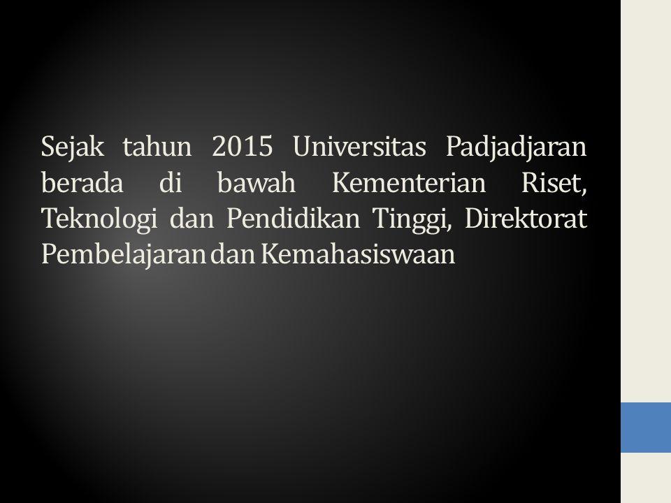 Sejak tahun 2015 Universitas Padjadjaran berada di bawah Kementerian Riset, Teknologi dan Pendidikan Tinggi, Direktorat Pembelajaran dan Kemahasiswaan