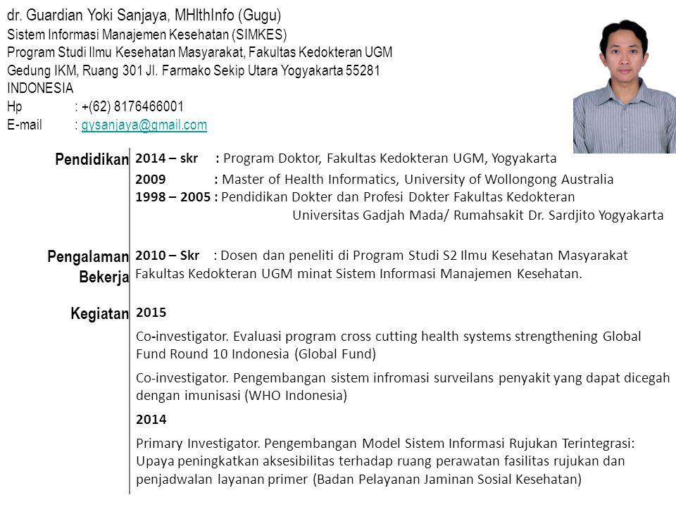 Pendidikan 2014 – skr : Program Doktor, Fakultas Kedokteran UGM, Yogyakarta 2009 : Master of Health Informatics, University of Wollongong Australia 19