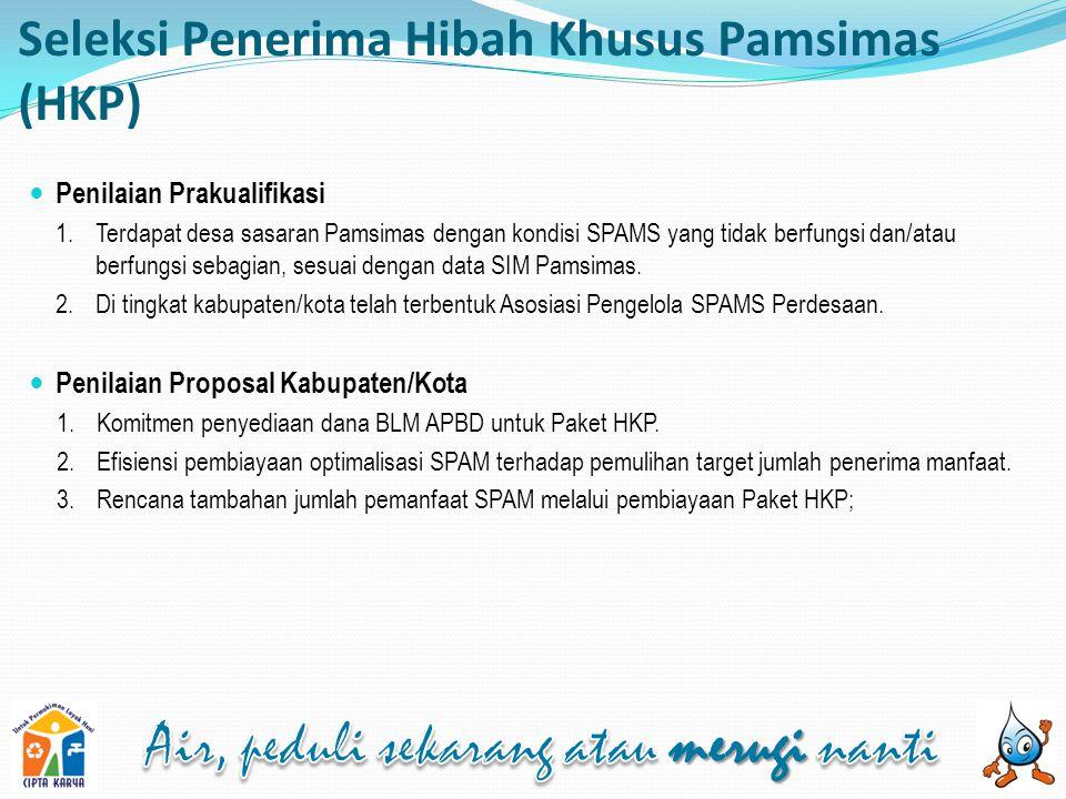 Seleksi Penerima Hibah Khusus Pamsimas (HKP) Penilaian Prakualifikasi 1.Terdapat desa sasaran Pamsimas dengan kondisi SPAMS yang tidak berfungsi dan/atau berfungsi sebagian, sesuai dengan data SIM Pamsimas.