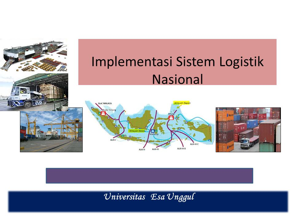 Implementasi Sistem Logistik Nasional Universitas Esa Unggul