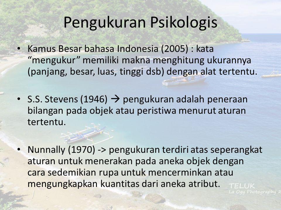 """Pengukuran Psikologis Kamus Besar bahasa Indonesia (2005) : kata """"mengukur"""" memiliki makna menghitung ukurannya (panjang, besar, luas, tinggi dsb) den"""