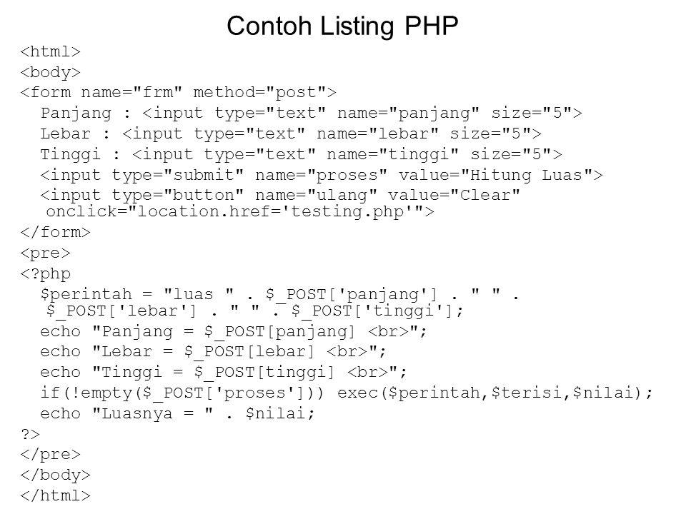 Contoh Listing PHP Panjang : Lebar : Tinggi : <?php $perintah =