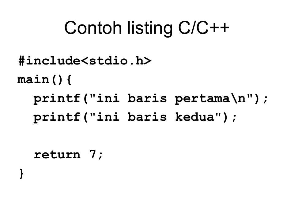 Contoh listing C/C++ #include main(){ printf(
