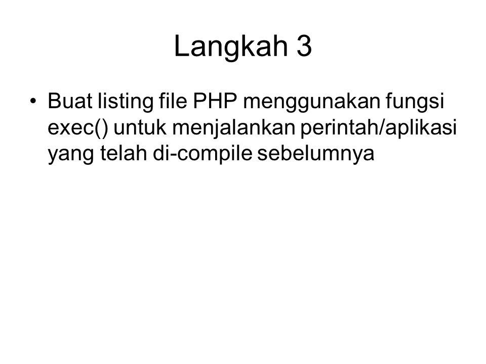 Langkah 3 Buat listing file PHP menggunakan fungsi exec() untuk menjalankan perintah/aplikasi yang telah di-compile sebelumnya