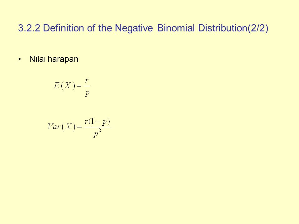 3.2.2 Definition of the Negative Binomial Distribution(2/2) Nilai harapan