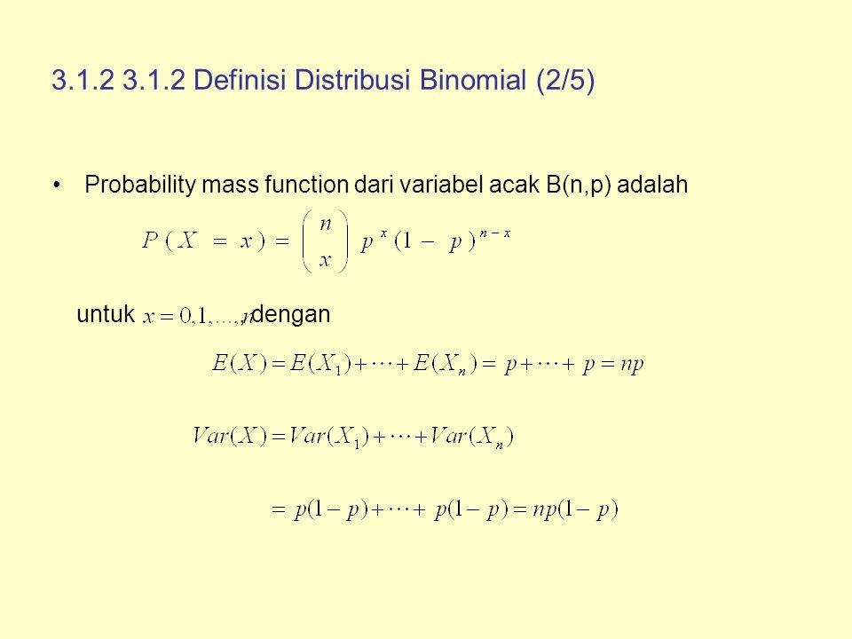 3.1.2 Definisi Distribusi Binomial (3/5) Ex) X~B(8,0.5)