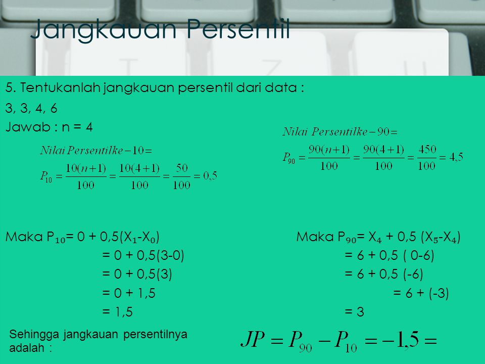 Kemiringan 6.Tentukanlah kemiringan menurut Pearson dari data : 3, 3, 4, 6 Jawab : n =...