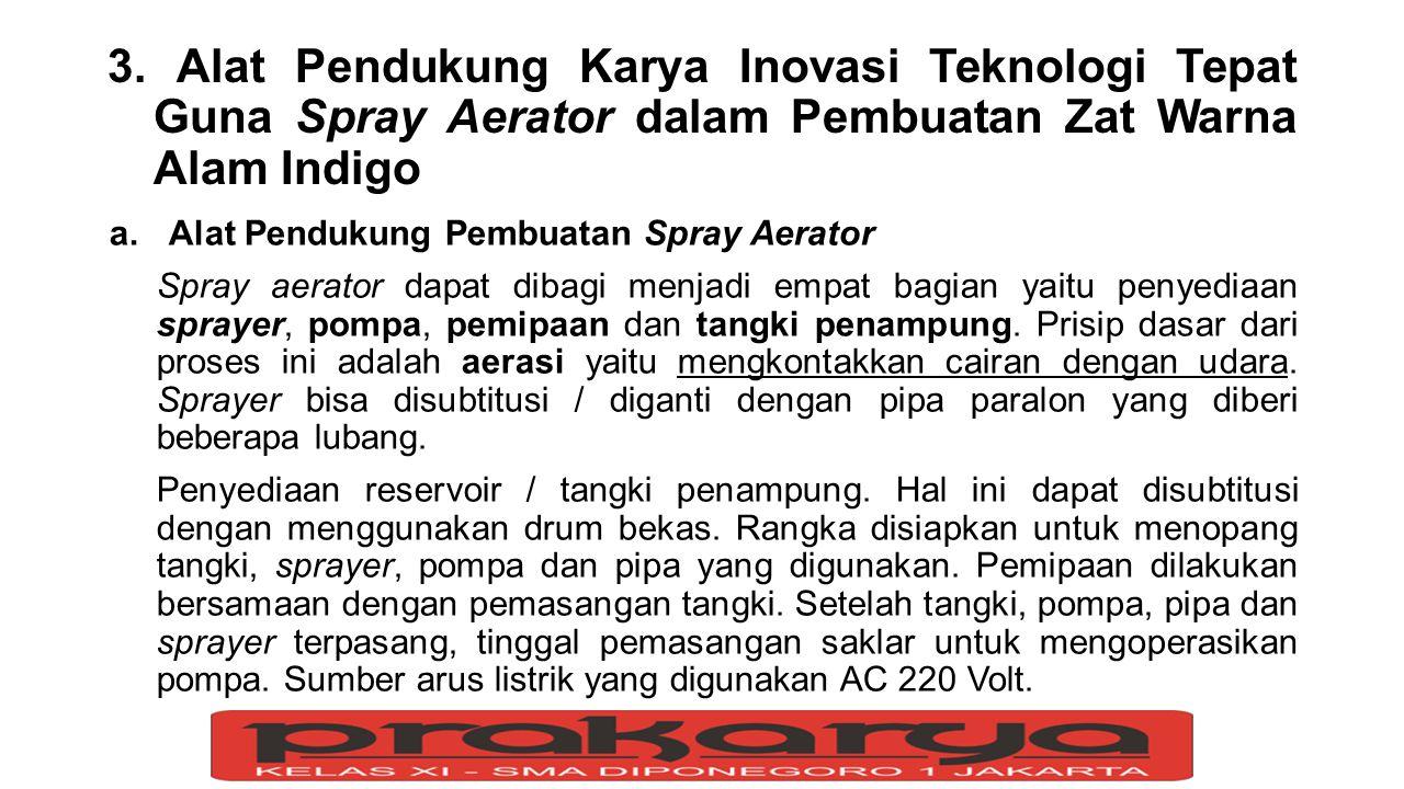 3. Alat Pendukung Karya Inovasi Teknologi Tepat Guna Spray Aerator dalam Pembuatan Zat Warna Alam Indigo a.Alat Pendukung Pembuatan Spray Aerator Spra