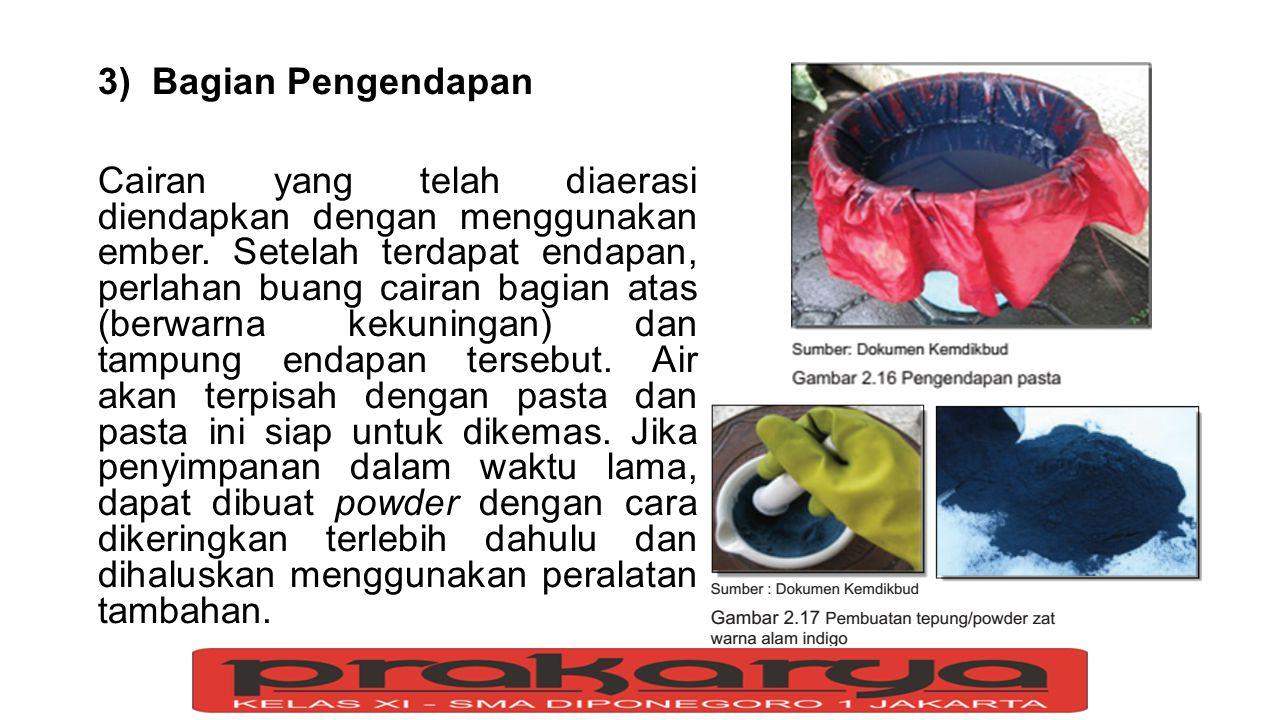 3)Bagian Pengendapan Cairan yang telah diaerasi diendapkan dengan menggunakan ember. Setelah terdapat endapan, perlahan buang cairan bagian atas (berw