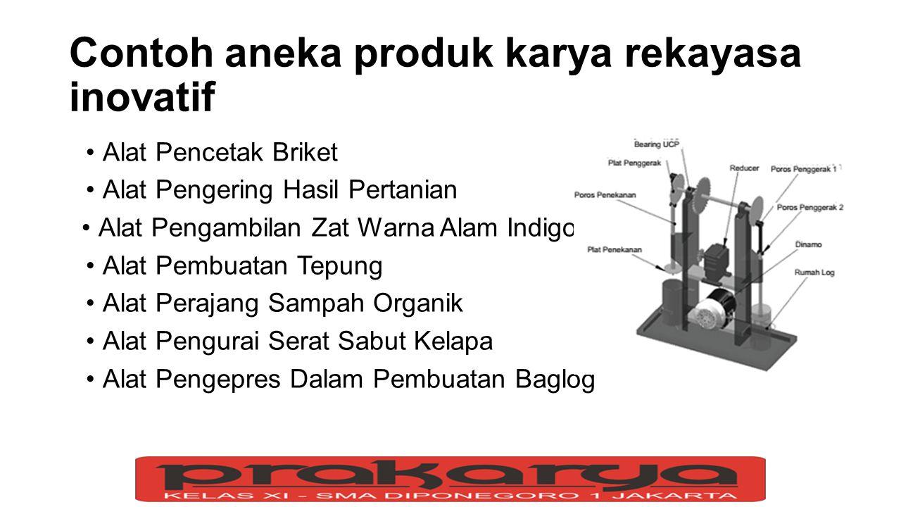 Contoh aneka produk karya rekayasa inovatif Alat Pencetak Briket Alat Pengering Hasil Pertanian Alat Pengambilan Zat Warna Alam Indigo Alat Pembuatan