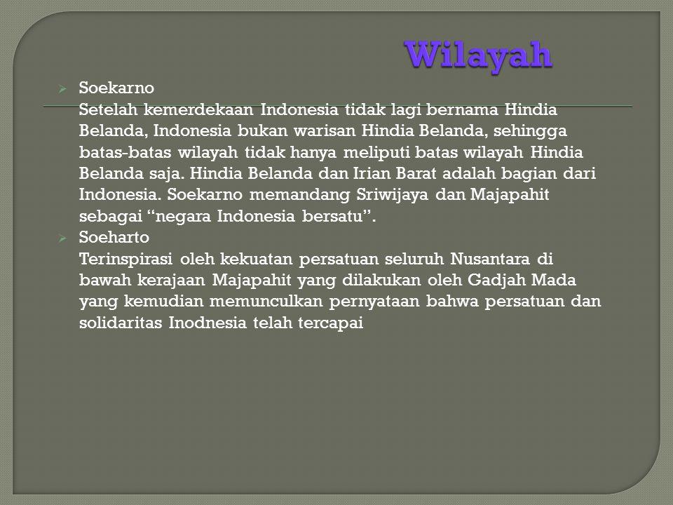  Soekarno Setelah kemerdekaan Indonesia tidak lagi bernama Hindia Belanda, Indonesia bukan warisan Hindia Belanda, sehingga batas-batas wilayah tidak hanya meliputi batas wilayah Hindia Belanda saja.