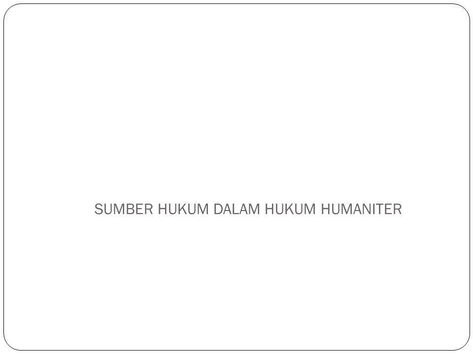 SUMBER HUKUM DALAM HUKUM HUMANITER