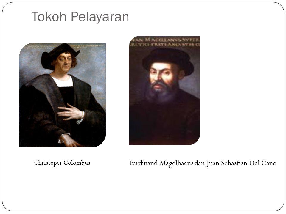 Tokoh Pelayaran Christoper Colombus Ferdinand Magelhaens dan Juan Sebastian Del Cano