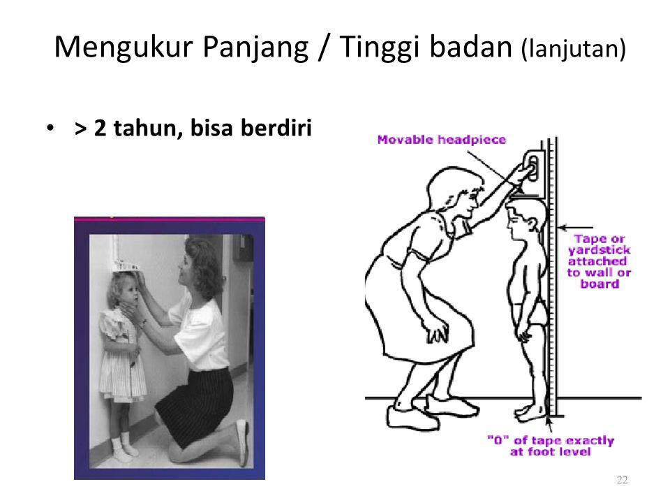 Mengukur Panjang / Tinggi badan (lanjutan) > 2 tahun, bisa berdiri 22