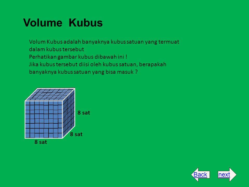 Volume Kubus Volum Kubus adalah banyaknya kubus satuan yang termuat dalam kubus tersebut Perhatikan gambar kubus dibawah ini ! Jika kubus tersebut dii