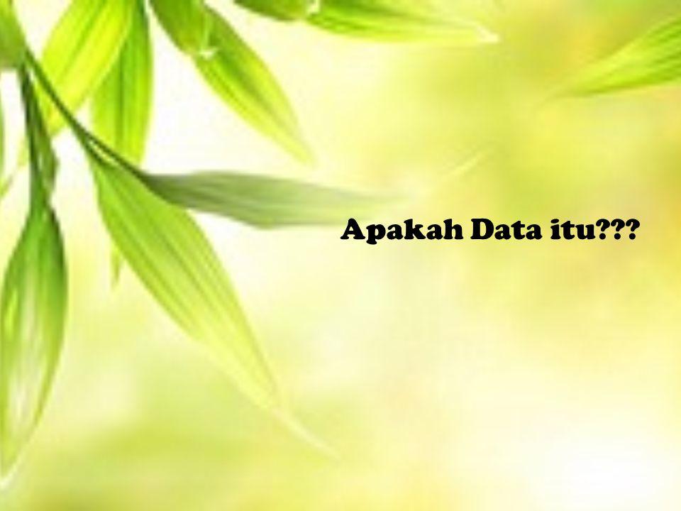 Data Data adalah informasi yang diperoleh dari suatu pengamatan, wawancara, atau penelitian yang dikumpulkan dalam bentuk angka atau lambang.
