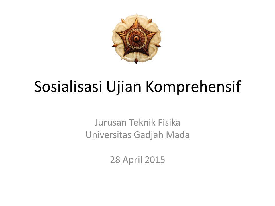 Sosialisasi Ujian Komprehensif Jurusan Teknik Fisika Universitas Gadjah Mada 28 April 2015