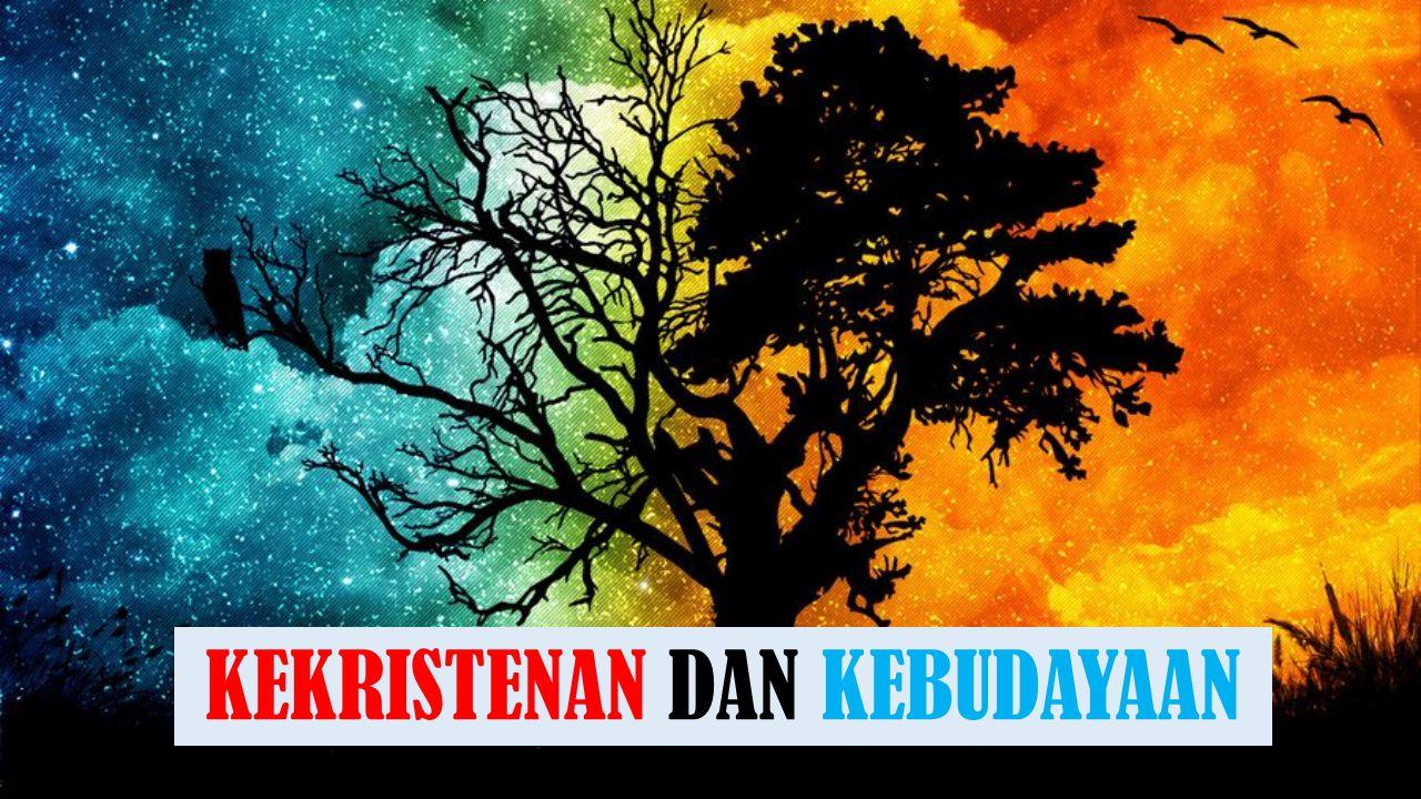 Bagaimana sikap Kekristenan kepada Budaya.3.