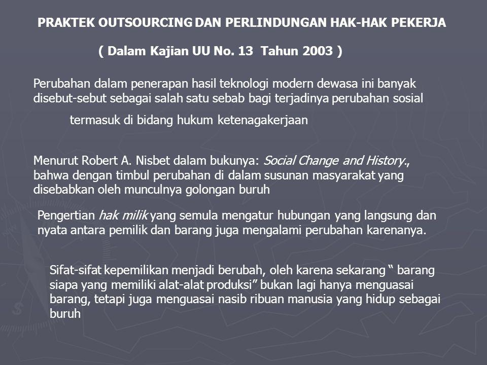 PRAKTEK OUTSOURCING DAN PERLINDUNGAN HAK-HAK PEKERJA ( Dalam Kajian UU No.