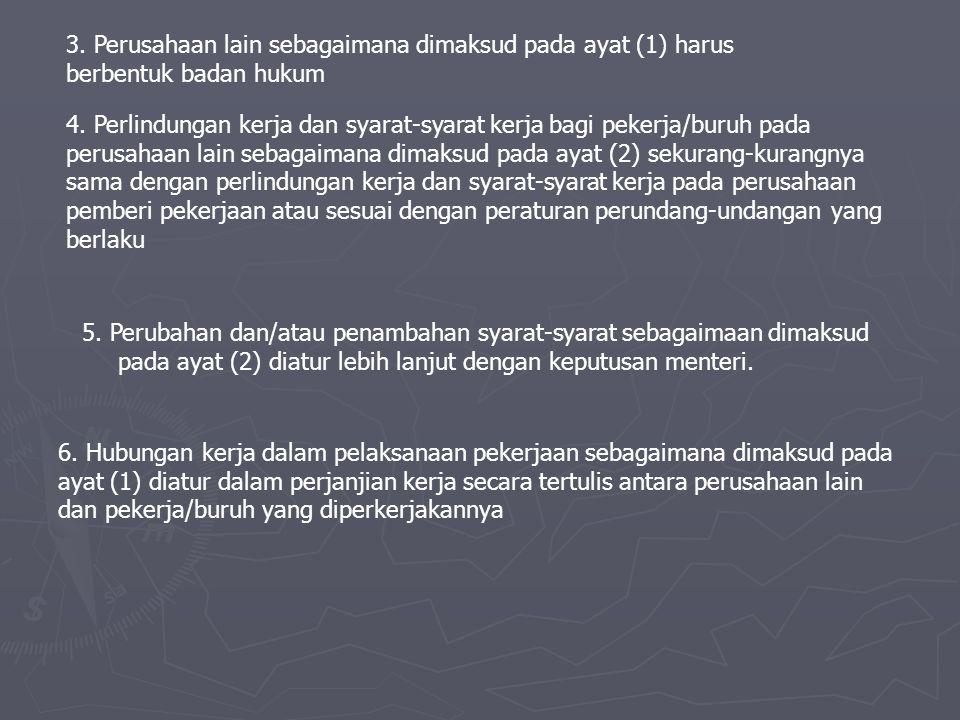 3.Perusahaan lain sebagaimana dimaksud pada ayat (1) harus berbentuk badan hukum 4.