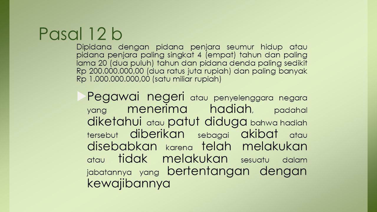 Pasal 12 b Dipidana dengan pidana penjara seumur hidup atau pidana penjara paling singkat 4 (empat) tahun dan paling lama 20 (dua puluh) tahun dan pid