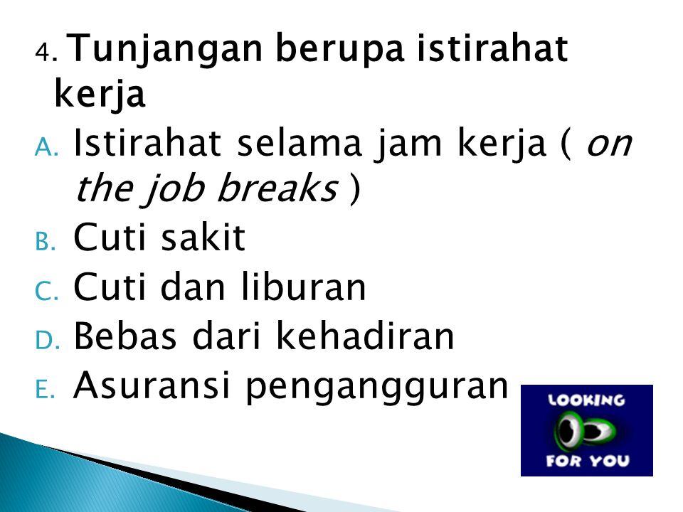 3. Jaminan keamanan karyawan A. Jaminan terhadap pendapatan atas pekerjaan ( employment income security ) kehilangan pekerjaan ( baik karena PHK atau