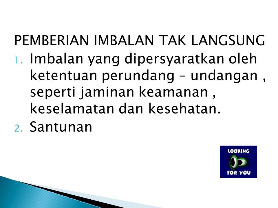 PEMBERIAN IMBALAN TAK LANGSUNG 1.