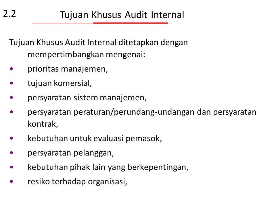 Tujuan Umum Audit Internal 1.Untuk mengukur keefektifan penerapan sistem apakah sesuai dengan persyaratan atau kriteria audit serta cukup mendukung un