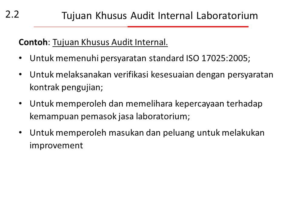 Tujuan Khusus Audit Internal Laboratorium Memverifikasi bahwa kegiatan laboratorium dilakukan secara kontinyu sesuai persyaratan sistem manajemen mutu