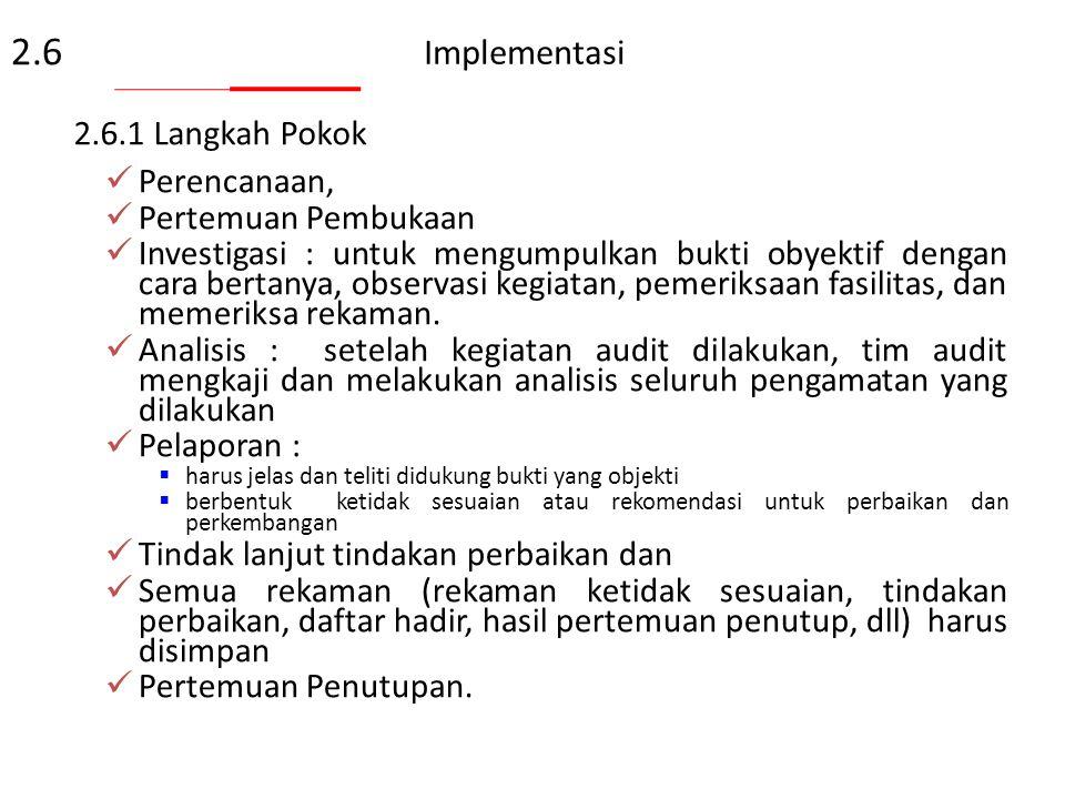 Perencanaan (lanjutan) 3. Dokumen yang dibutuhkan saat audit :  ISO 17025-2005 sebagai acuan  Panduan Mutu laboratorium dan dokumen-dokumen lain  C