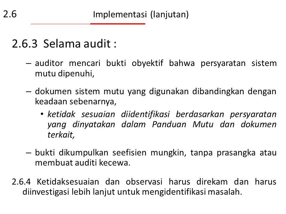 2.6.2 Dalam Pertemuan Pembukaan, Lead auditor:  memperkenalkan tim audit,  konfirmasi kriteria audit, dan kajian ruang lingkup,  penjelasan prosedu