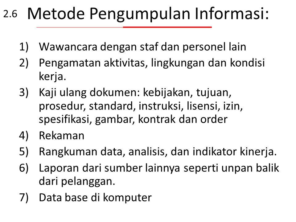 Proses pengumpulan dan verifikasi informasi a)Sumber informasi yang sesuai dengan tujuan, ruang lingkup dan kreteria audit. b)Pengumpulan informasi de