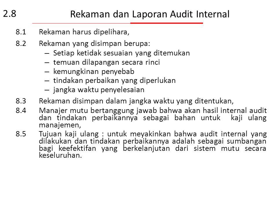 Tindak Lanjut Perbaikan Auditi bertanggung jawab atas tindakan perbaikan yang akan dilakukan. Kegiatan pengujian/kalibrasi harus dihentikan bila ditem