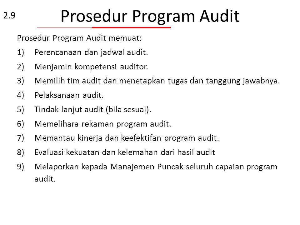 8.6Laporan akhir berisi ringkasan hasil audit yang mencakup: a)nama auditor b)tanggal audit c)bidang yang diaudit d)rincian bidang yang diaudit e)aspe