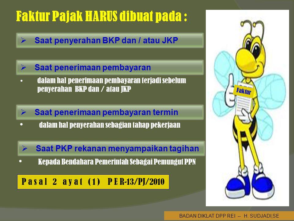Faktur Pajak HARUS dibuat pada : BADAN DIKLAT DPP REI -- H.