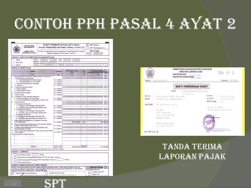 –. IR. Contoh PPH PASAL 4 AYAT 2 spt tanda terima laporan pajak