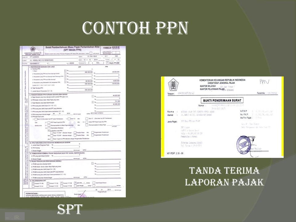 –. IR. Contoh PPN spt tanda terima laporan pajak