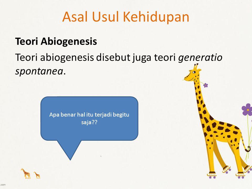Asal Usul Kehidupan Teori Abiogenesis Teori abiogenesis disebut juga teori generatio spontanea. Apa benar hal itu terjadi begitu saja??