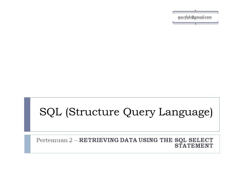 Kemampuan dr SQL SELECT statement  Projection adalah kemampuan perintah SQL SELECT untuk memilih kolom mana yang akan ditampilkan.