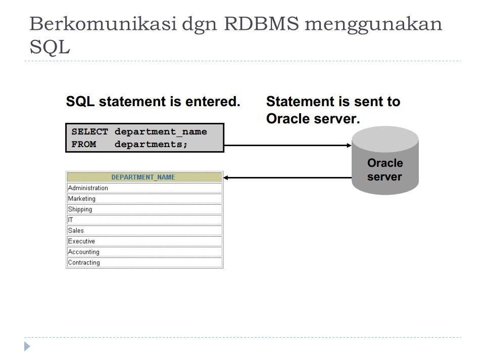Berkomunikasi dgn RDBMS menggunakan SQL