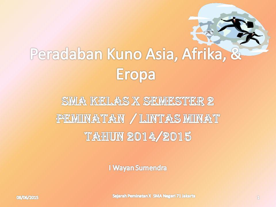 08/06/20151 Sejarah Peminatan X SMA Negeri 71 Jakarta