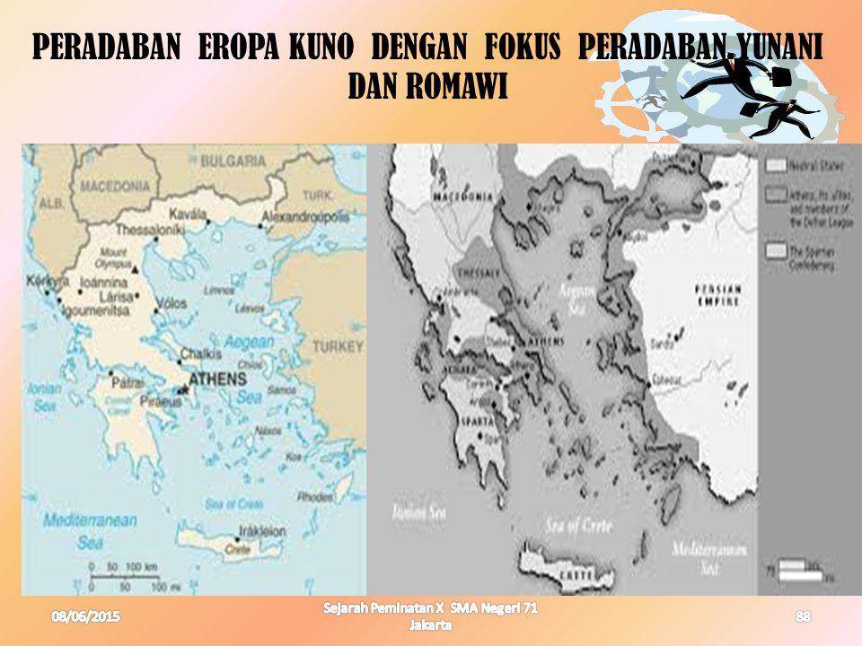 08/06/201588 Sejarah Peminatan X SMA Negeri 71 Jakarta PERADABAN EROPA KUNO DENGAN FOKUS PERADABAN YUNANI DAN ROMAWI