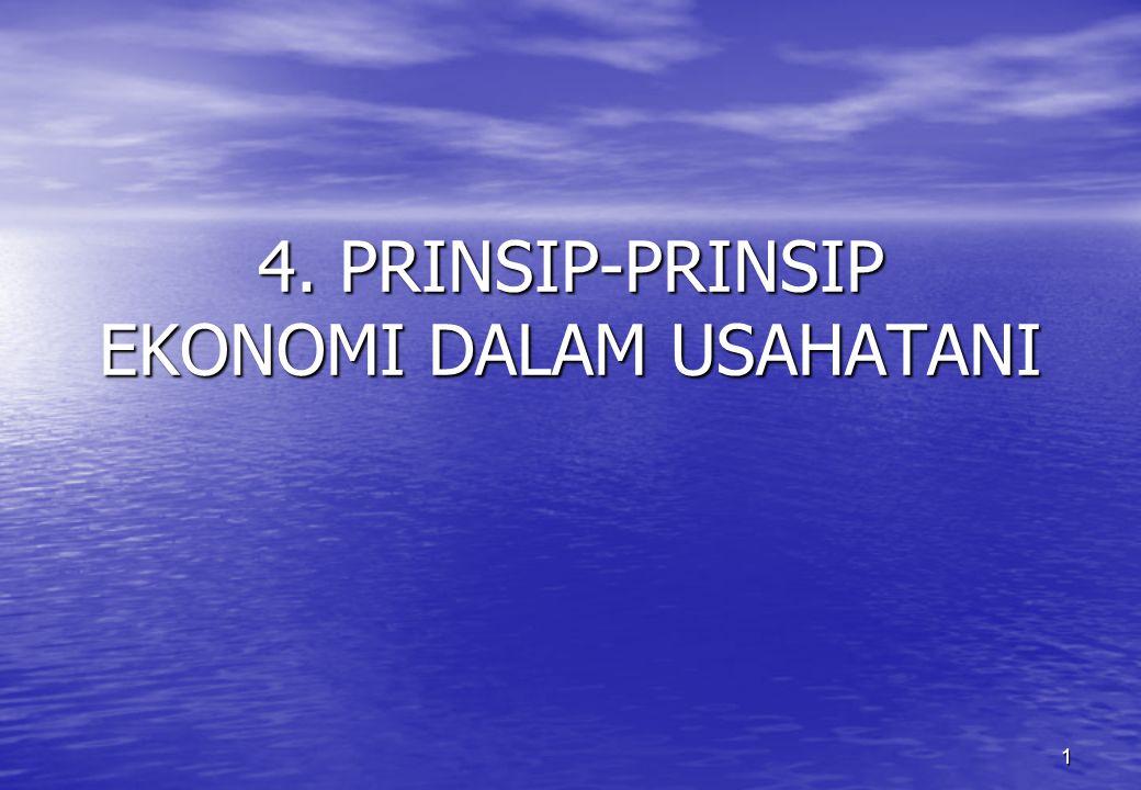 1 4. PRINSIP-PRINSIP EKONOMI DALAM USAHATANI
