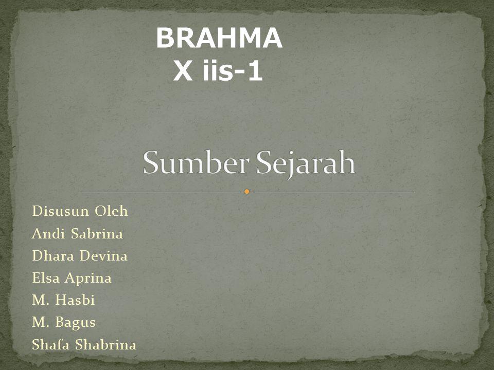 Disusun Oleh Andi Sabrina Dhara Devina Elsa Aprina M. Hasbi M. Bagus Shafa Shabrina BRAHMA X iis-1