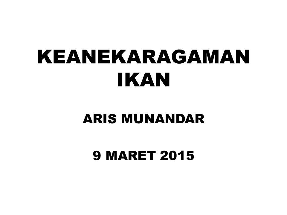 KEANEKARAGAMAN IKAN ARIS MUNANDAR 9 MARET 2015