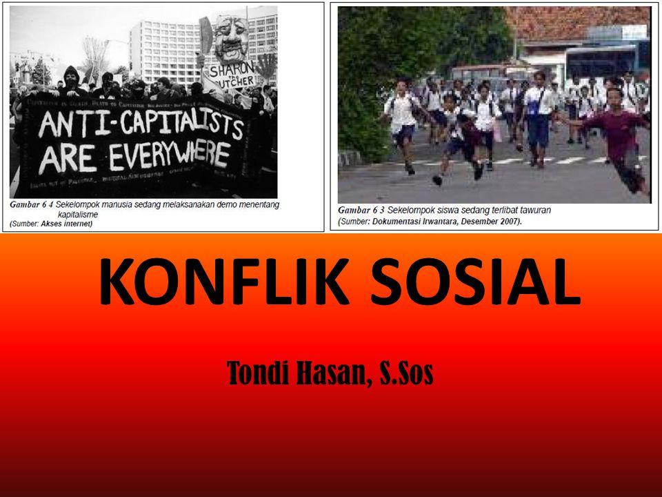 KONFLIK SOSIAL Tondi Hasan, S.Sos
