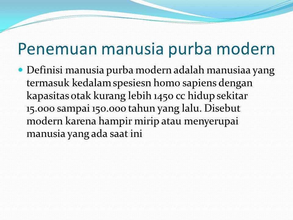 Perbedaan jenis Pithecanthropus Erectuusdengan Homo Sapiens Pithecanthropus Erectus Homo Sapiens Ruang tengkorak kurang dari 1000 ccRuang tengkorak le