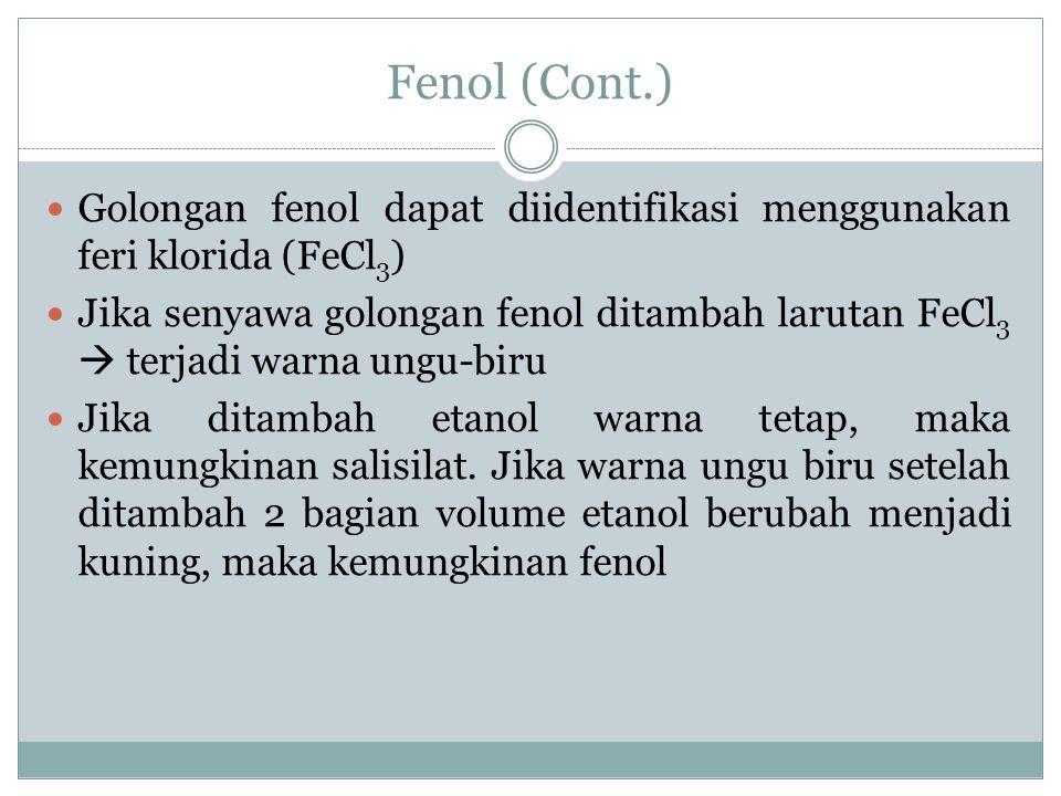 Golongan fenol dapat diidentifikasi menggunakan feri klorida (FeCl 3 ) Jika senyawa golongan fenol ditambah larutan FeCl 3  terjadi warna ungu-biru J