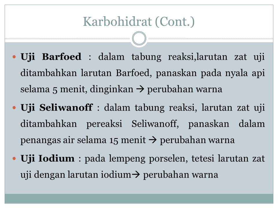 Uji Barfoed : dalam tabung reaksi,larutan zat uji ditambahkan larutan Barfoed, panaskan pada nyala api selama 5 menit, dinginkan  perubahan warna Uji