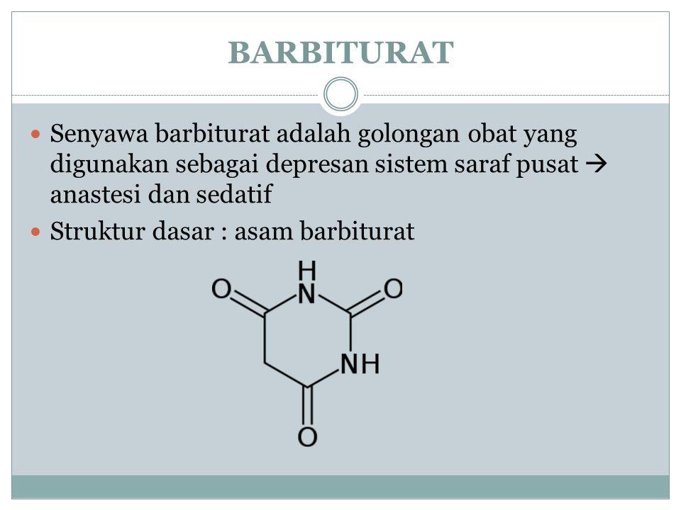 BARBITURAT Senyawa barbiturat adalah golongan obat yang digunakan sebagai depresan sistem saraf pusat  anastesi dan sedatif Struktur dasar : asam bar